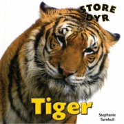 Image of   Store Dyr - Tiger - Turnbull Stephanie - Bog