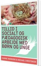 tillid i socialt og pædagogisk arbejde med børn og unge - bog