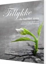 tillykke du har fået stress - bog