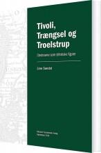 tivoli, trængsel og troelstrup - bog