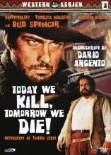 today we kill tomorrow we die - DVD