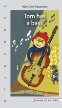 tom has a bass - bog