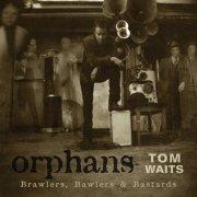 tom waits - orphans  - Brawlers, Bawlers & Bastards