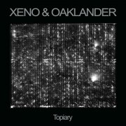 xeno & oaklander - xeno & oaklander - topiary - lp / vinyl - Vinyl / LP