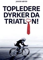 topledere dyrker da triatlon - bog