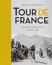tour de france - verdens hårdeste cykelløb - bog