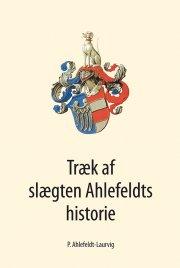 træk af slægten ahlefeldts historie - bog