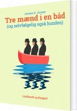 tre mænd i en båd  - og selvfølgelig også hunden