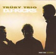 truby trio - dj kicks  - Mixed By The Truby Trio