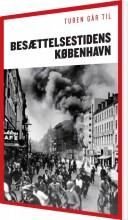 turen går til besættelsestidens københavn - bog