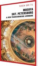 turen går til moskva, st. petersborg & den transsibiriske jernbane - bog