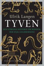 tyven - den utrolige historie om manden, der stjal guldhornene - bog