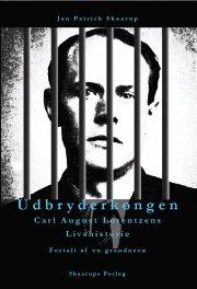 udbryderkongen carl august lorentzens livshistorie - bog