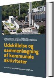 udskillelse og sammenlægning af kommunale aktivitetere - bog