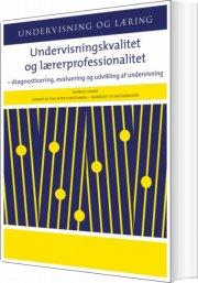 undervisningskvalitet og lærerprofessionalitet - bog