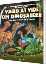 værd at vide om dinosaurer - bog