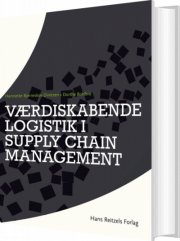 værdiskabende logistik i supply chain management - bog