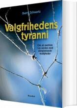 valgfrihedens tyranni - bog