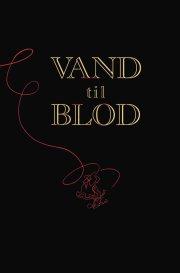 vand til blod - graphic novel - bog