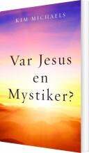 var jesus en mystiker? - bog
