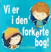 Image of   Vi Er I Den Forkerte Bog! - Richard Byrne - Bog