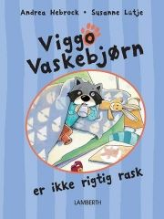 viggo vaskebjørn er ikke rigtig rask - bog