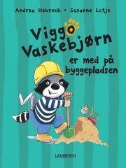 viggo vaskebjørn er med på byggepladsen - bog