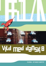vild med dansk 8 - bog