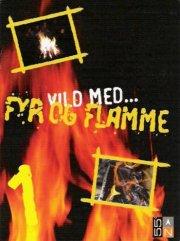 vild med fyr og flamme - bog