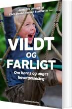vildt og farligt - om børns og unges bevægelseslege - bog
