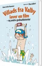 villads fra valby laver en film og andre godnathistorier - bog
