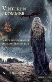 vinteren kommer - en fordybelsesbog for game of thrones-fans - bog