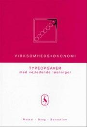 virksomhedsøkonomi - typeopgaver med vejledende løsninger - bog
