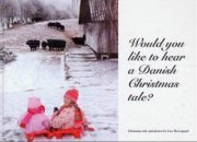 would you like to hear a danish christmas tale? - bog
