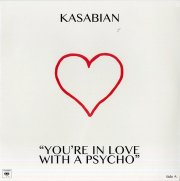 kasabian - you're in love with a psycho 10