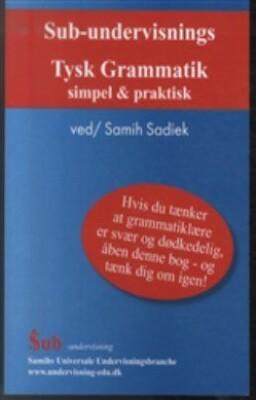 Sub-undervisnings Tysk Grammatik Simpel Og Praktisk Af Samih Sadiek