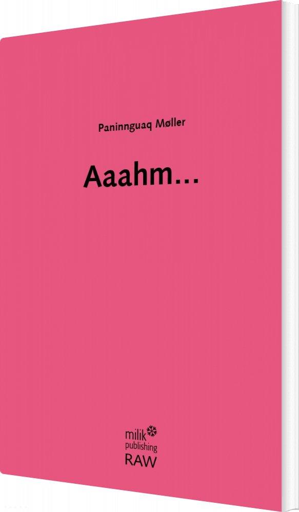 Image of   Aaahm - Paninnguaq Møller - Bog