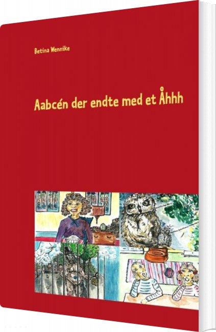Image of   Aabcén Der Endte Med Et åhhh - Betina Wennike - Bog