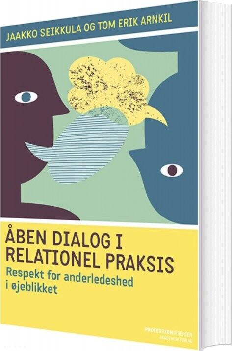 Image of   åben Dialog Og Relationel Praksis - Jaakko Seikkula - Bog