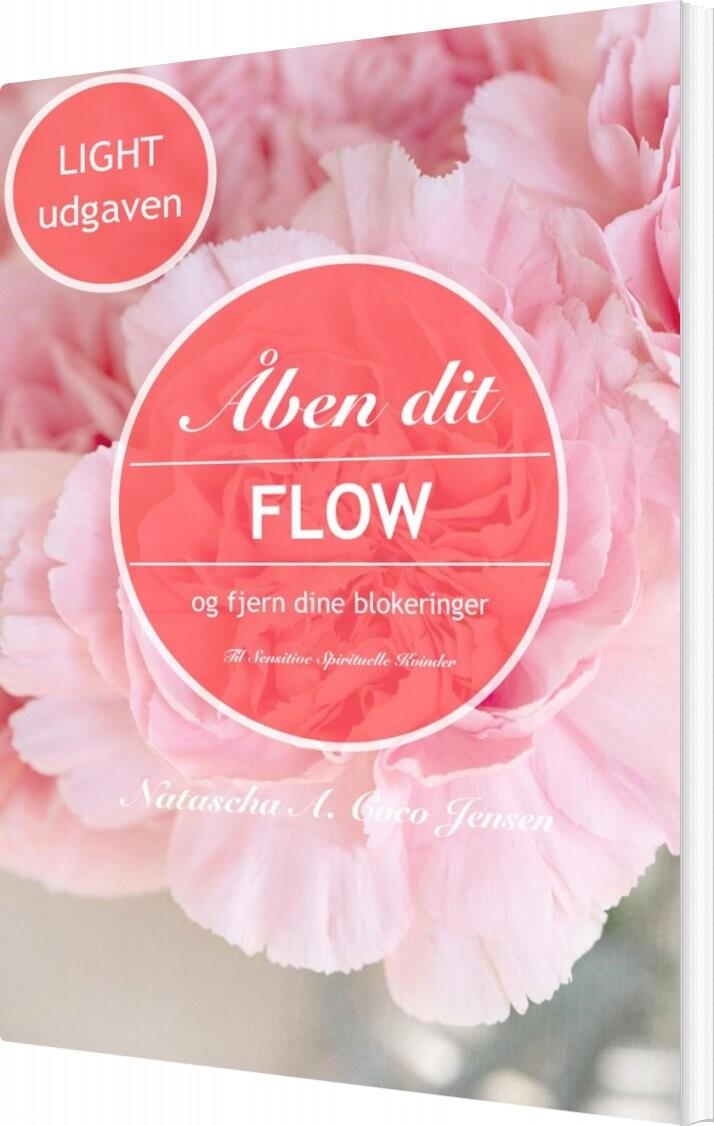 Image of   åben Dit Flow Og Fjern Dine Blokeringer - Light - Natascha A. Coco Jensen - Bog
