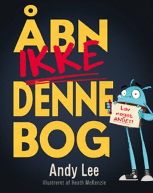 Image of   åbn Ikke Denne Bog - Andy Lee - Bog
