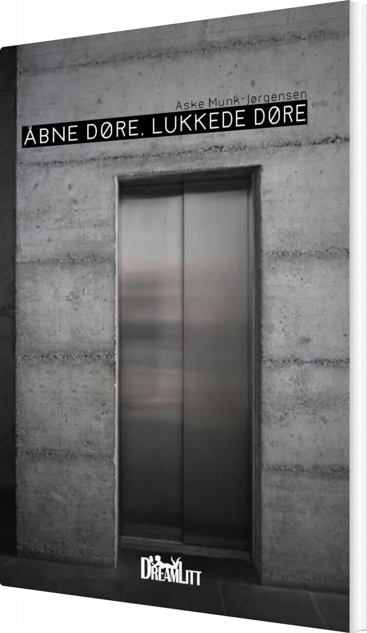 åbne Døre, Lukkede Døre - Aske Munk-jørgensen - Bog