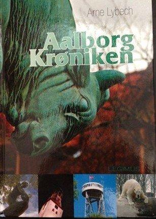 Image of   Aalborg Krøniken - Arne Lybech - Bog
