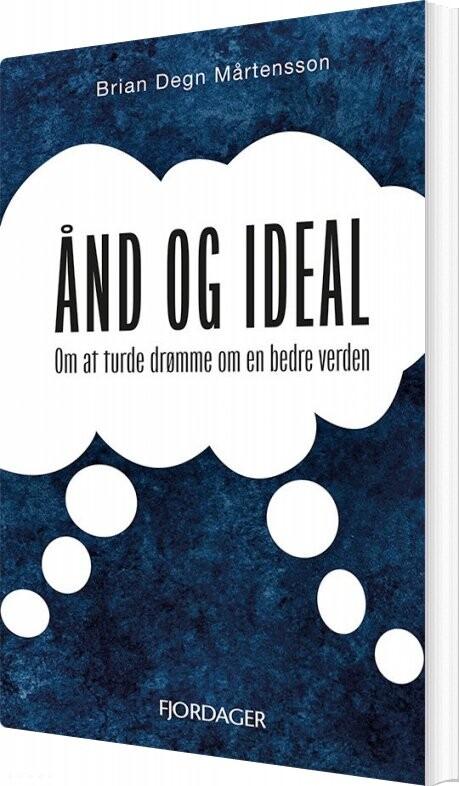 Image of   ånd Og Ideal - Brian Degn Mårtensson - Bog