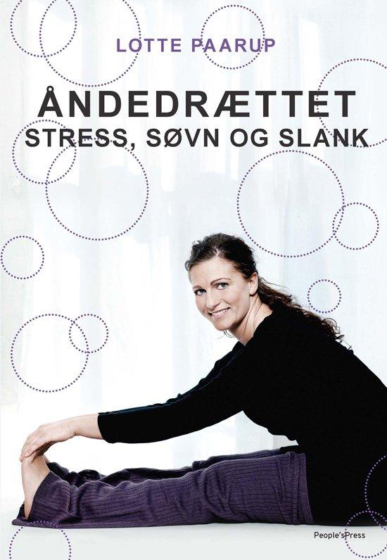 Image of   åndedrættet - Stress, Søvn Og Slank - Lotte Paarup - Bog