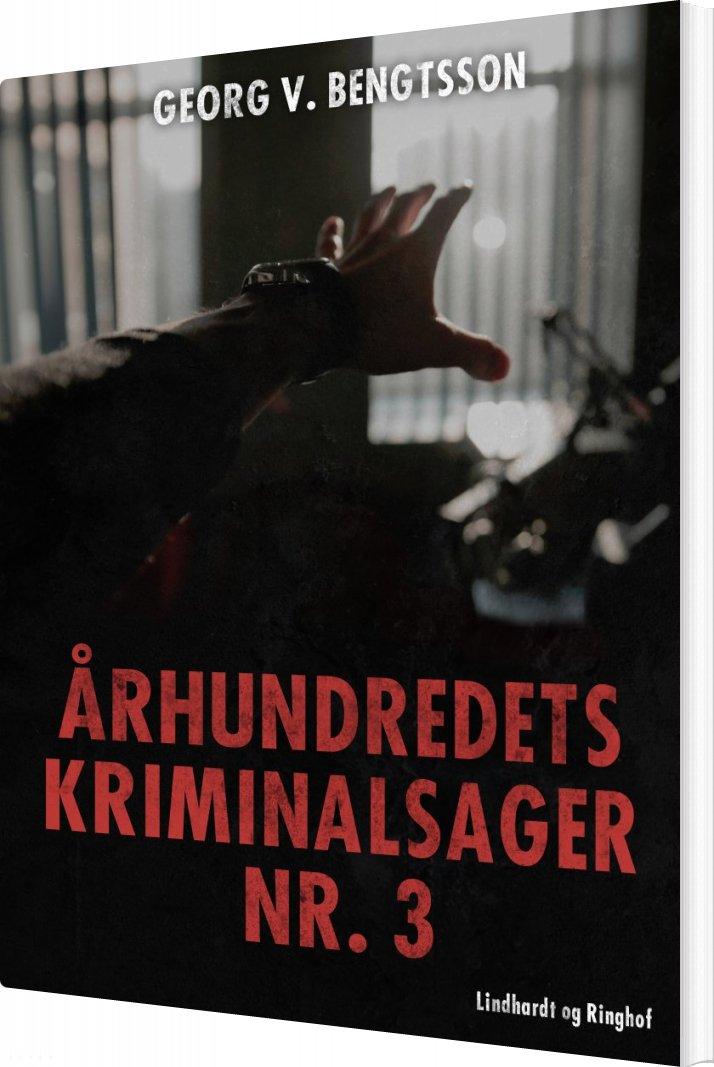 Image of   århundredets Kriminalsager Nr. 3 - Georg V. Bengtsson - Bog