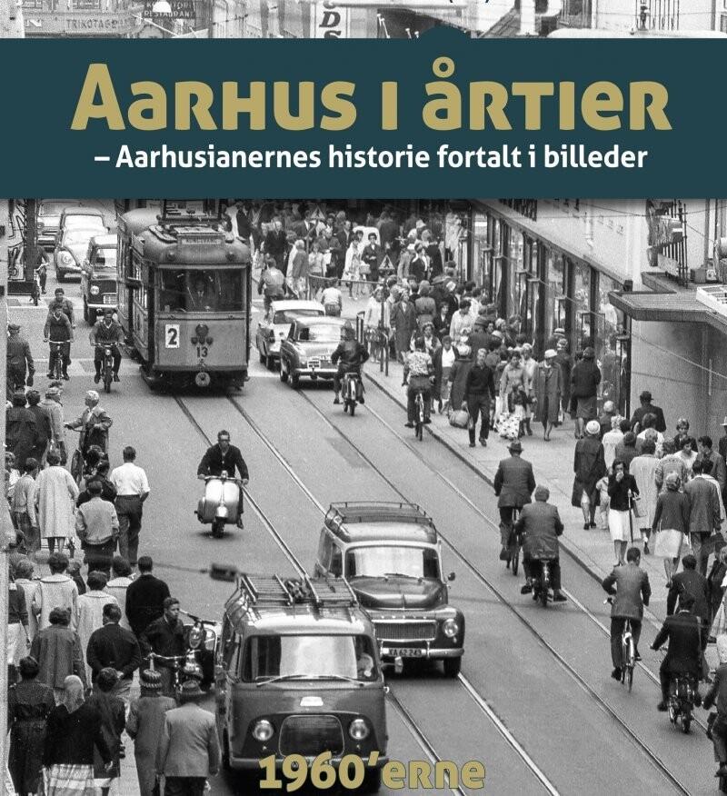 Billede af Aarhus I årtier - 60érne - Søren Bitsch Christensen - Bog