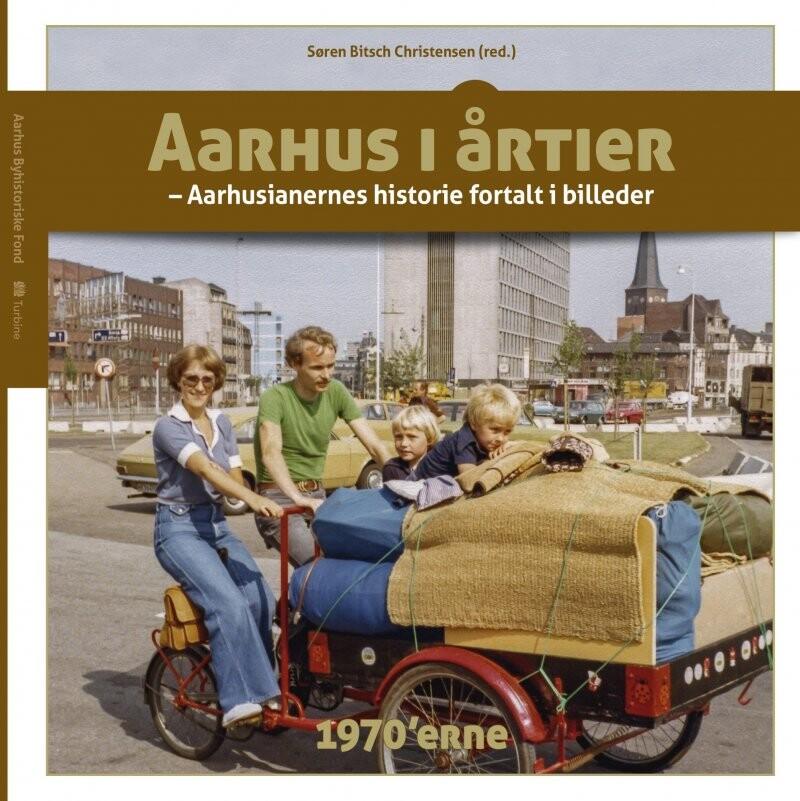 Image of   Aarhus I årtier - 1970´erne - Søren Bitsch Christensen - Bog