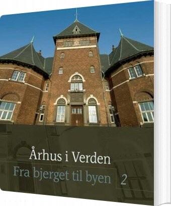 Image of   århus I Verden - Nina Javette Koefoed - Bog