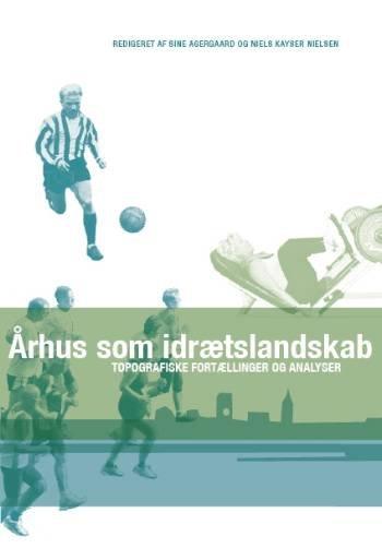Image of   århus Som Idrætslandskab - Diverse - Bog